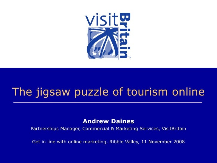 The jigsaw puzzle of tourism online                           Andrew Daines    Partnerships Manager, Commercial & Marketin...