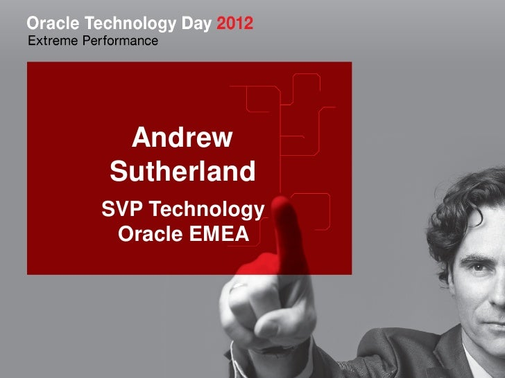 AndrewSutherlandSVP Technology Oracle EMEA                 1