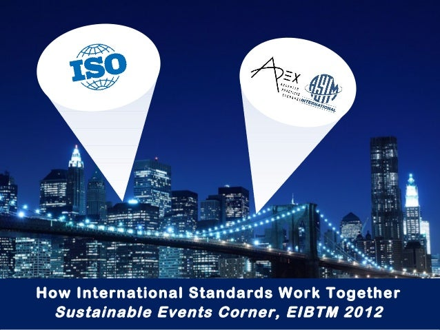 How International Standards Work TogetherSustainable Events Corner, EIBTM 2012