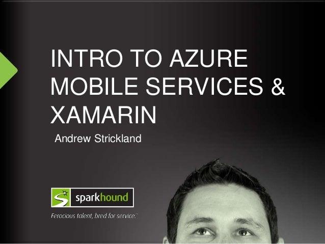 Intro to Azure Mobile Services & Xamarin