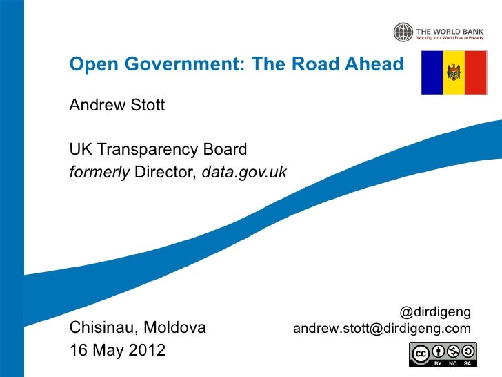Open Government: The Road AheadAndrew StottUK Transparency Boardformerly Director, data.gov.uk                            ...