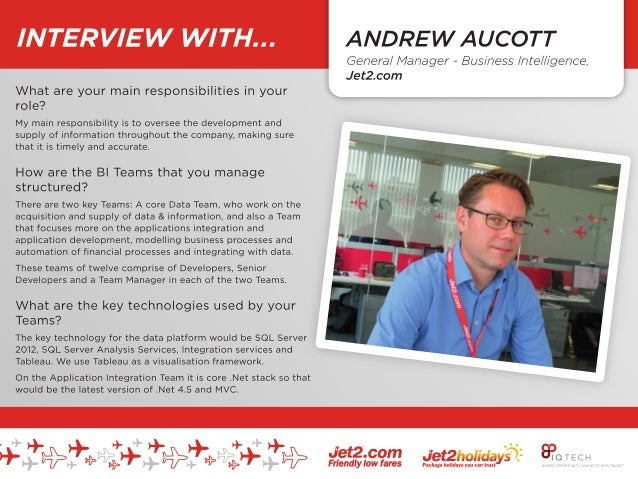 INTERVIEW WITH: ANDREW AUCOTT GENERAL MANAGER OF BUSINESS INTELLIGENCE JET2.COM ------------------------------------------...