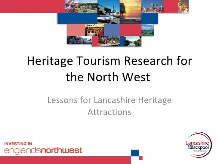 Heritage tourism research for the Northwest of England
