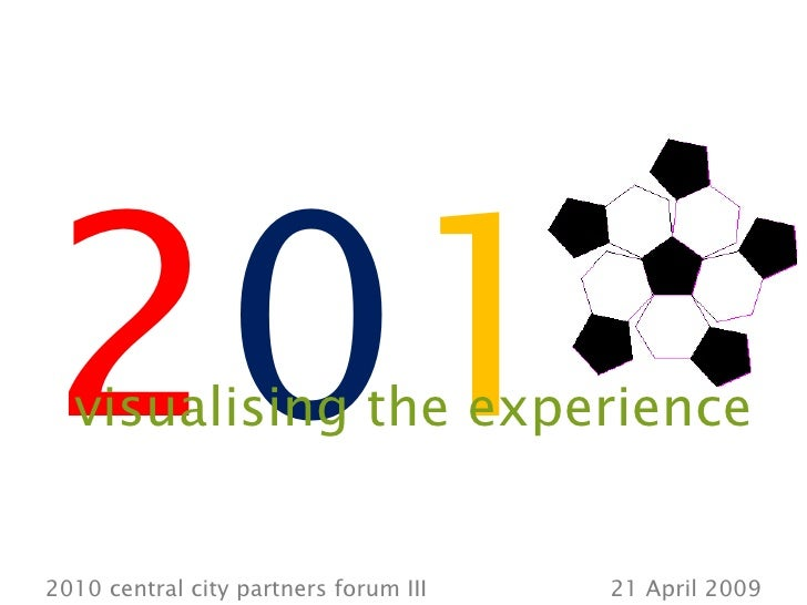 2010: Visualising the experience – out the box thinking in the Central City