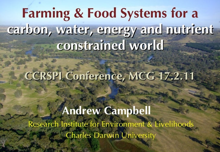 Farming and food systems for a carbon, water, energy and nutrient constrained world - Andrew Campbell