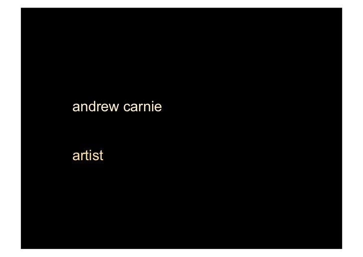 Andrew Carnie Visual Artist
