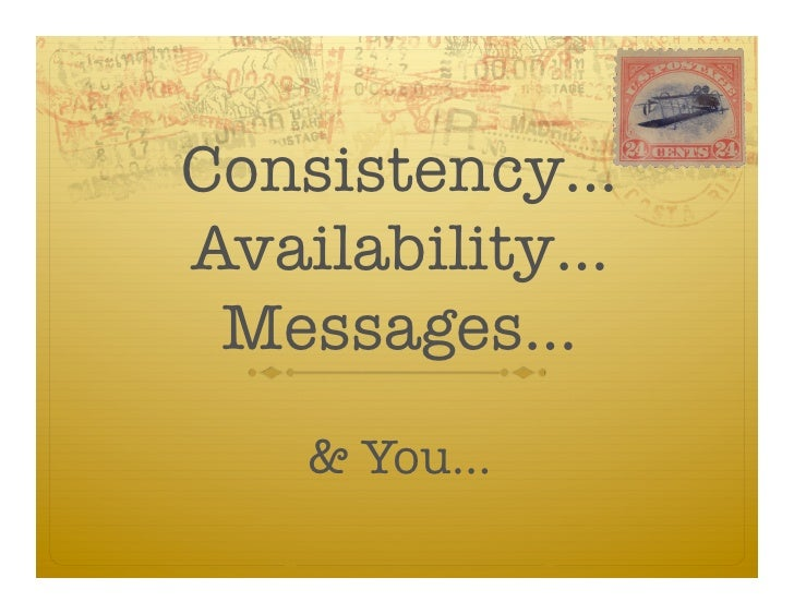 Consistency…Availability…Messages…& You…<br />