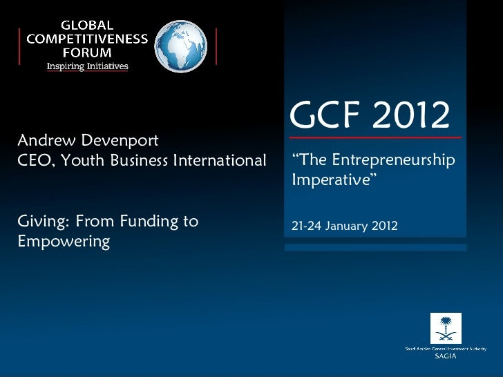 """Andrew Devenport CEO, Youth Business International Giving: From Funding to Empowering GCF 2012 """" The Entrepreneurship Impe..."""