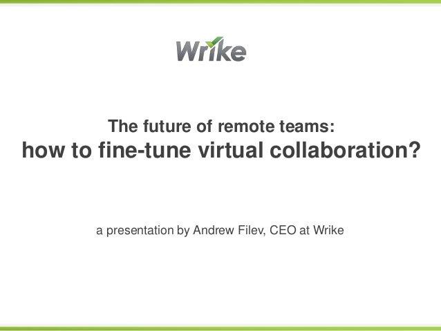 The future of remote teams: how to fine-tune virtual collaboration?