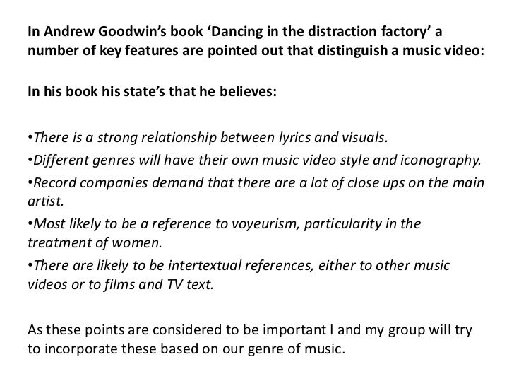 In Andrew Goodwin's book 'Dancing in the distraction factory' anumber of key features are pointed out that distinguish a m...