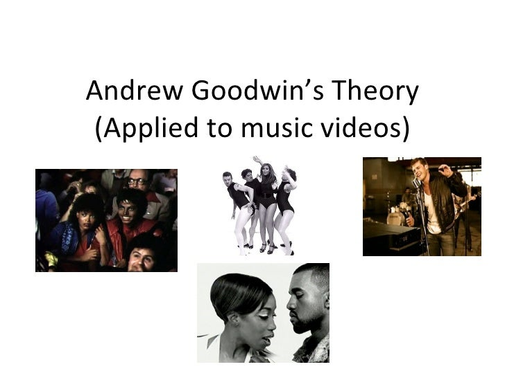 Andrew Goodwin's Theory (Applied to music videos)