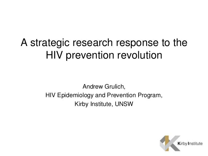 A strategic research response to the      HIV prevention revolution                 Andrew Grulich,     HIV Epidemiology a...