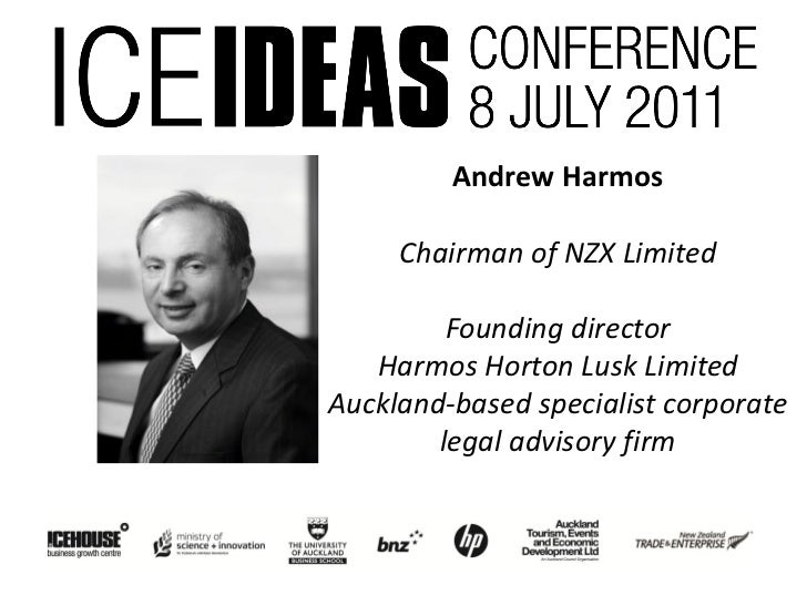 Andrew Harmos     Chairman of NZX Limited         Founding director   Harmos Horton Lusk LimitedAuckland-based specialist ...
