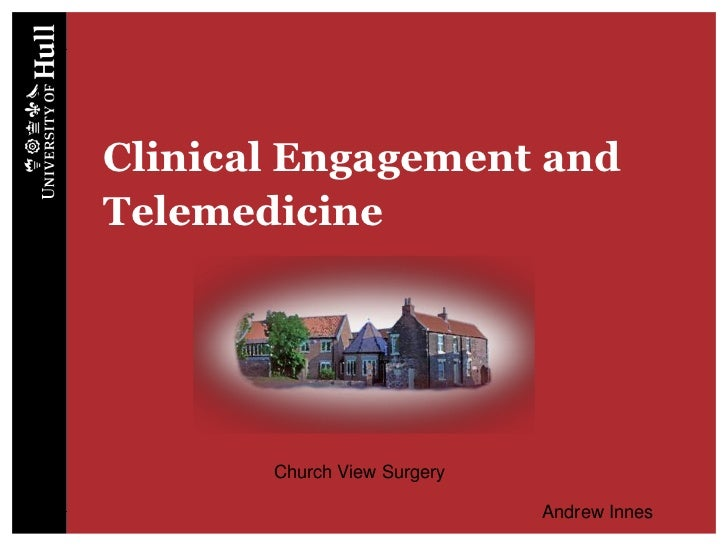 Clinical Engagement and Telemedicine<br />Church View Surgery<br />Andrew Innes<br />