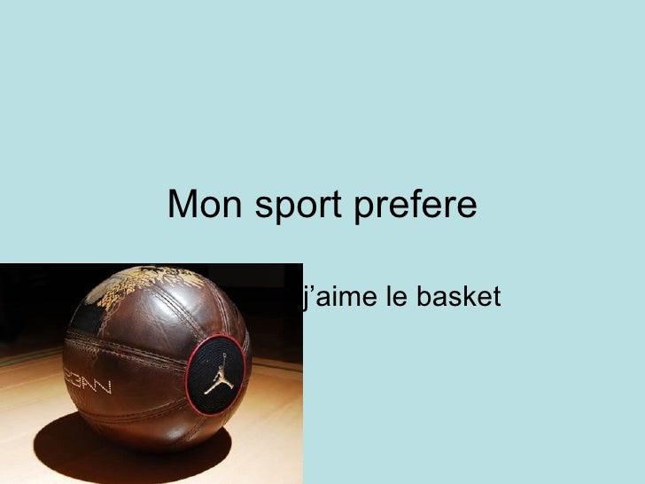 Mon sport prefere j'aime le basket