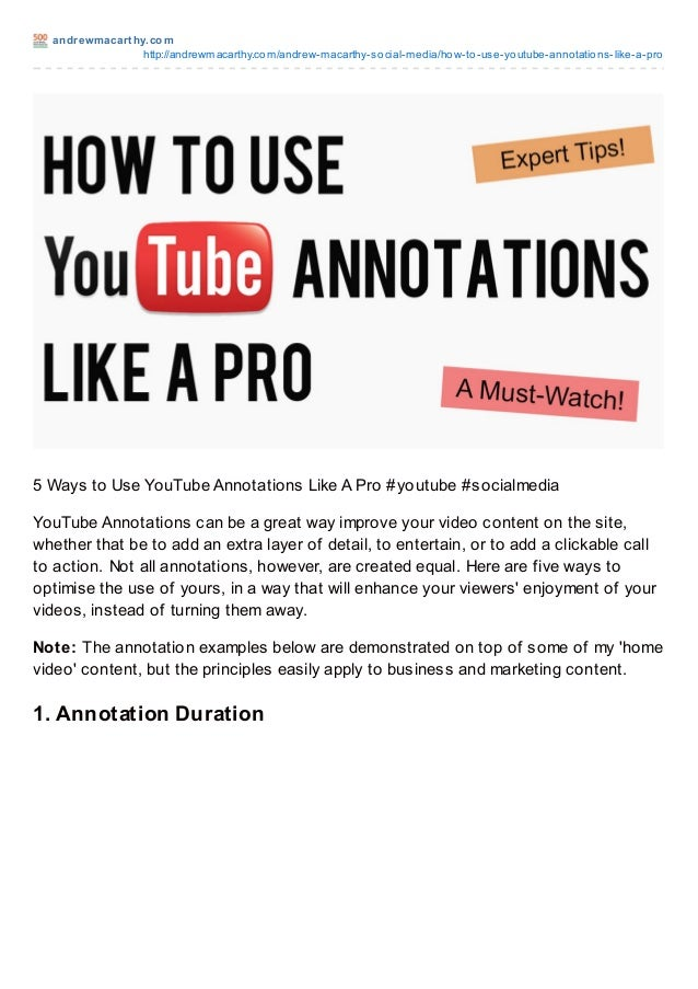 andrewmacart hy.comhttp://andrewmacarthy.com/andrew-macarthy-social-media/how-to-use-youtube-annotations-like-a-pro5 Ways ...