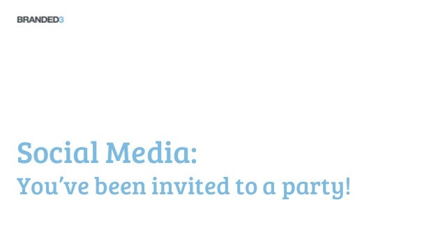 Social Media:You've been invited to a party!