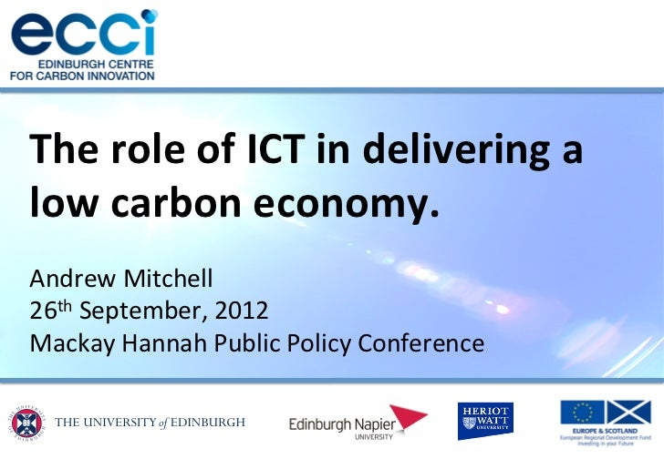 The	  role	  of	  ICT	  in	  delivering	  a	  low	  carbon	  economy.	  	  Andrew	  Mitchell	  26th	  September,	  2012	  ...