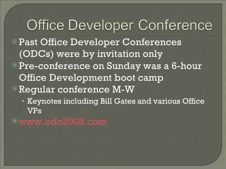 <ul><li>Past Office Developer Conferences (ODCs) were by invitation only </li></ul><ul><li>Pre-conference on Sunday was a ...