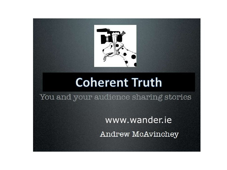 Coherent Truth <br />www.wander.ie<br />