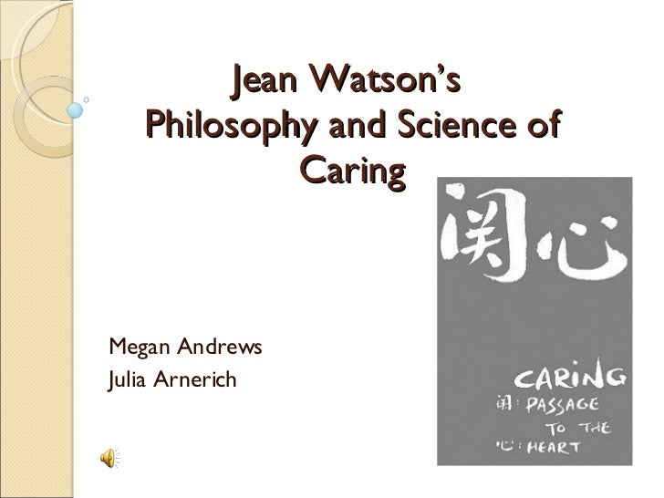 "jean watson caring theory an overview The foundation of jean watson's theory of nursing was published in 1979 in nursing: ""the philosophy and science of caring"" in 1988, her theory was published in ""nursing: human science and human care."