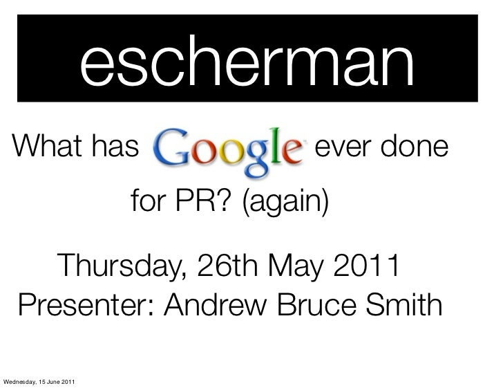 Andrew Smith - What Has Google Ever done for PR?