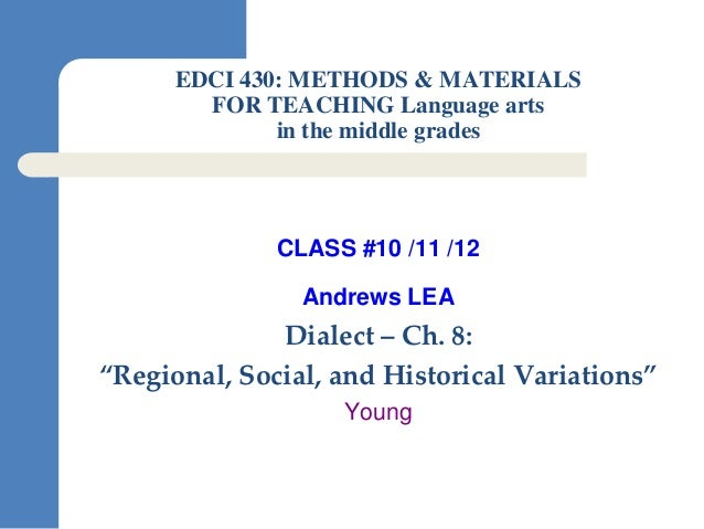 EDCI 430: METHODS & MATERIALS        FOR TEACHING Language arts              in the middle grades              CLASS #10 /...