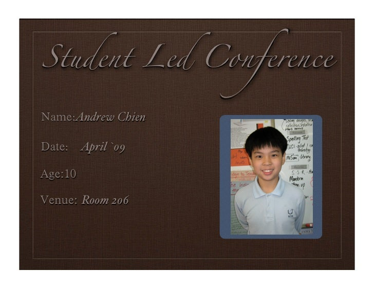 Student Led Conference    :Andrew Chien   : April `09                    Portrait    Room 206
