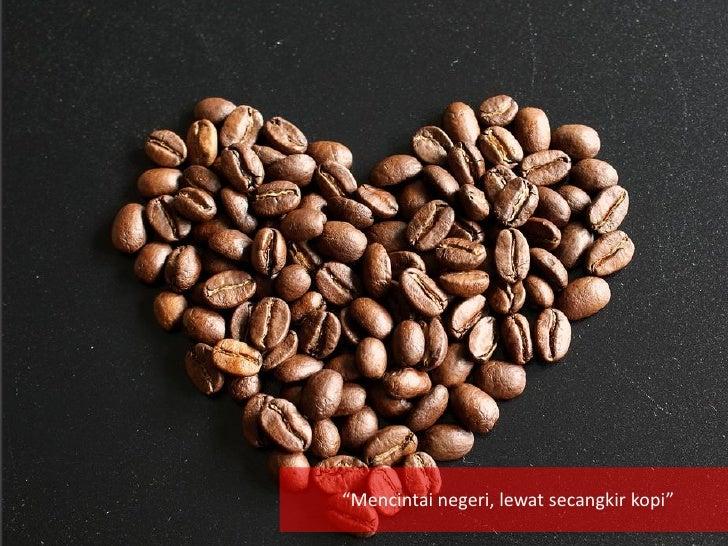 """""""Mencintai negeri, lewat secangkir kopi"""""""