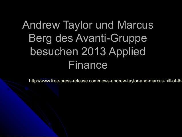 Andrew Taylor und MarcusAndrew Taylor und MarcusBerg des Avanti-GruppeBerg des Avanti-Gruppebesuchen 2013 Appliedbesuchen ...