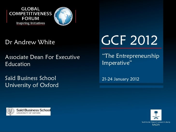 "Dr Andrew White Associate Dean For Executive Education Saïd Business School University of Oxford GCF 2012 "" The Entreprene..."