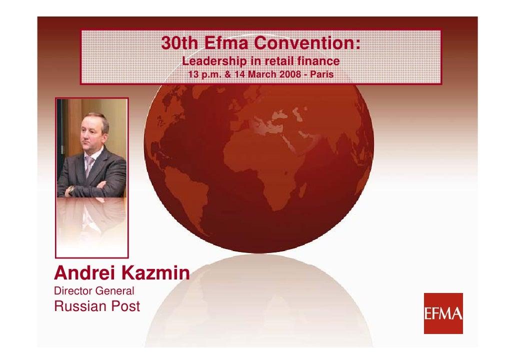 30th Efma Convention:                      Leadership in retail fi                      L d    hi i     t il finance      ...