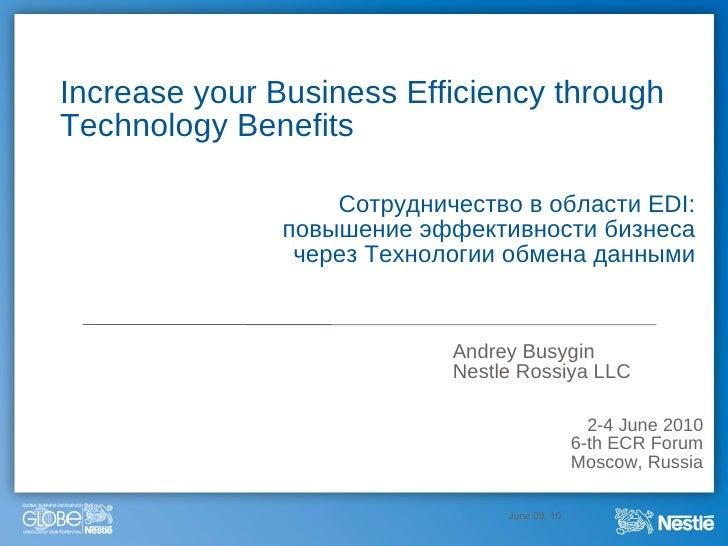 Сотрудничество в области EDI:  повышение эффективности бизнеса  через Технологии обмена данными  June 09, 10 EDI Collabora...