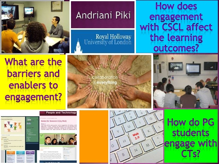AndrianiPiki<br />How does engagement <br />with CSCL affect the learning outcomes?<br />What are the barriers and enabler...
