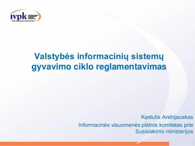 Valstybės informacinių sistemų gyvavimo ciklo reglamentavimas