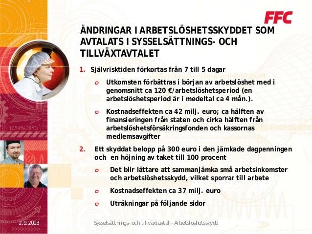 ÄNDRINGAR I ARBETSLÖSHETSSKYDDET SOMÄNDRINGAR I ARBETSLÖSHETSSKYDDET SOM AVTALATS I SYSSELSÄTTNINGS- OCH TILLVÄXTAVTALET S...