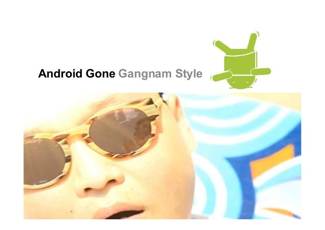 Android Gone Gangnam Style