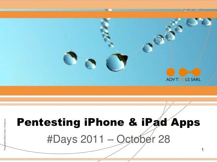 hashdays 2011: Annika Meyer & Sebastien Andrivet - Pentesting iPhone & iPad Applications