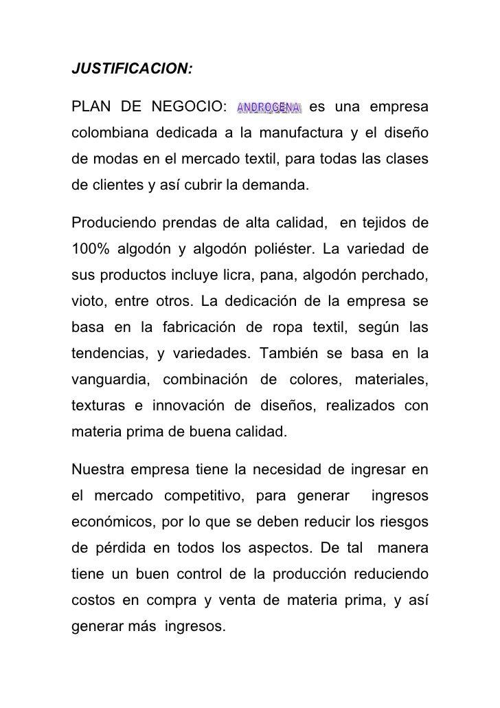 JUSTIFICACION:  PLAN DE NEGOCIO:                   es una empresa colombiana dedicada a la manufactura y el diseño de moda...