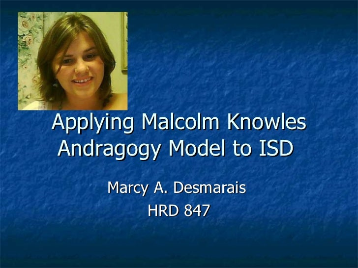 applying malcolm knowles andragogy model to