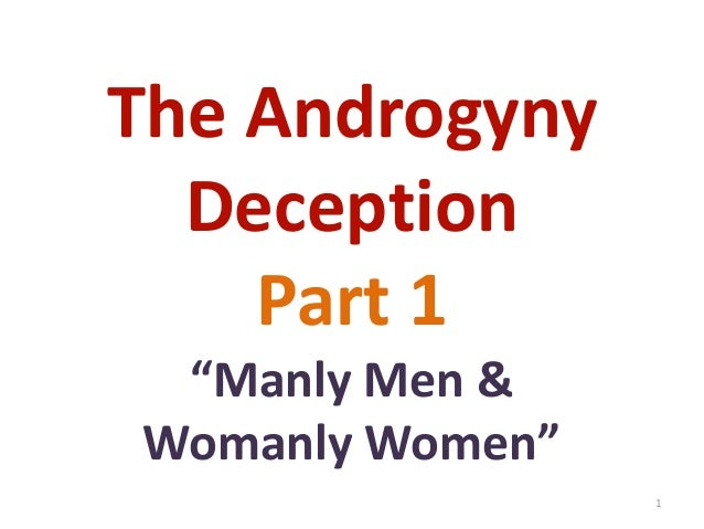 """The Androgyny Deception Part 1 """"Manly Men & Womanly Women"""" 1"""