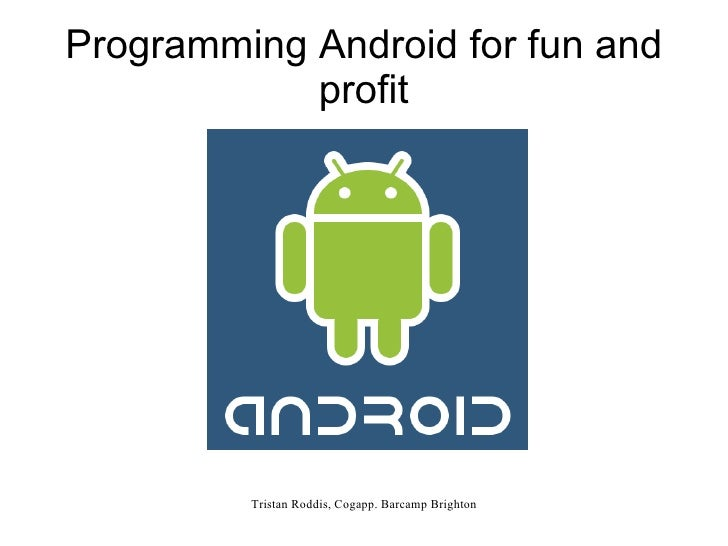 Programming Android for fun and profit