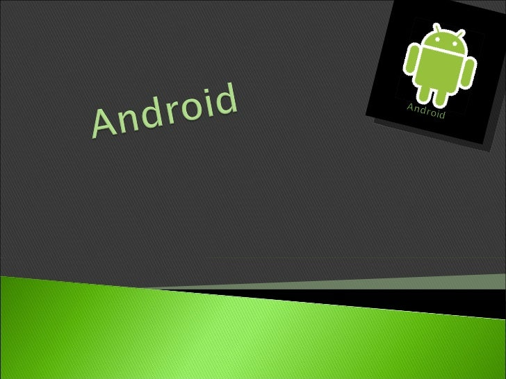  Mobile   Application Development (MAD) Intro   to Android platform Platform   architecture Application   building blo...