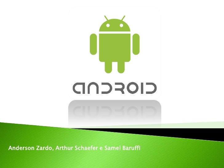 Anderson Zardo, Arthur Schaefer e SamelBaruffi<br />