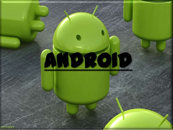 ANDROID<br />