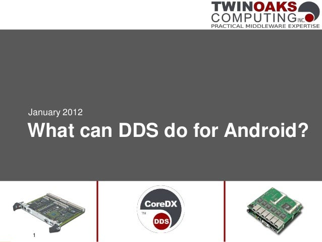 What can DDS do for Android? January 2012 1