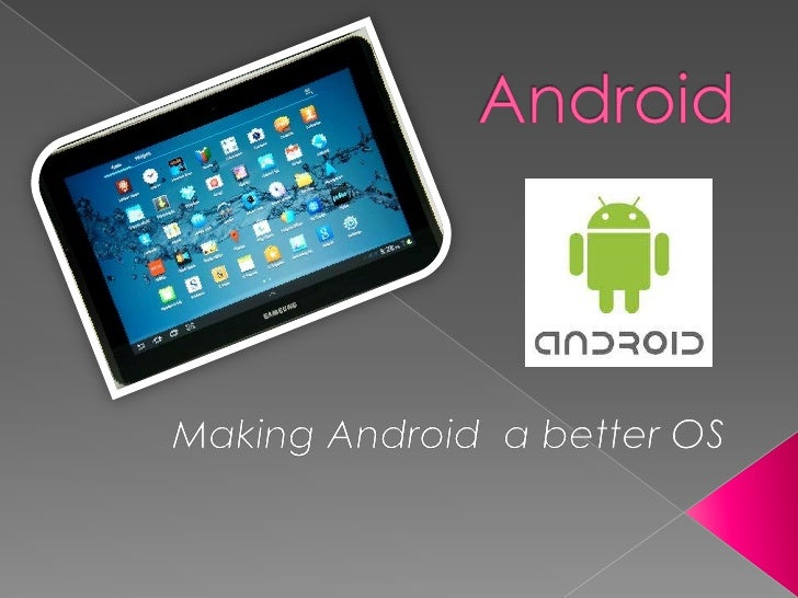 Android a better OS
