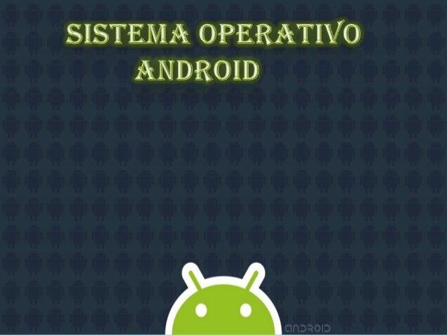 ¿Qué es android? Android es un sistema operativo basado en Linux diseñado originalmente para dispositivos móviles, tales ...