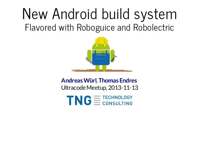 [Ultracode Munich #4] Short introduction to the new Android build system including Android Studio, Roboguice and Robolectric