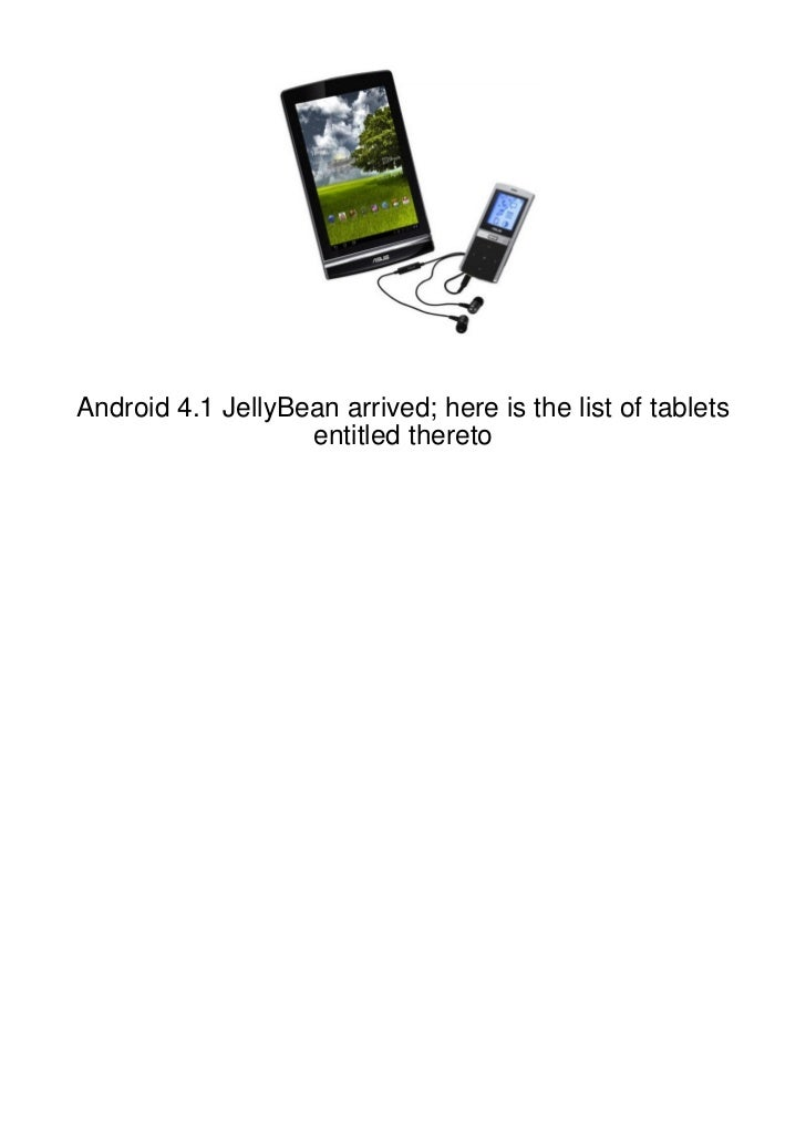 Android 4.1 JellyBean arrived; here is the list of tablets                   entitled thereto